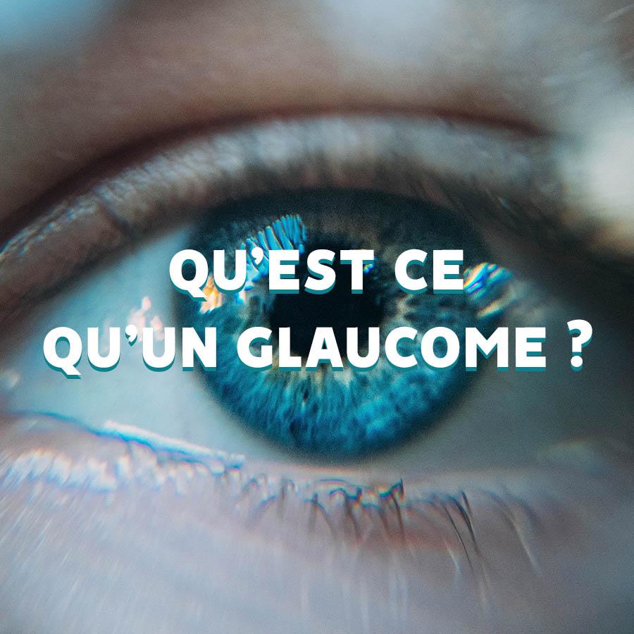 Article de blog : Qu'est-ce qu'un glaucome ?
